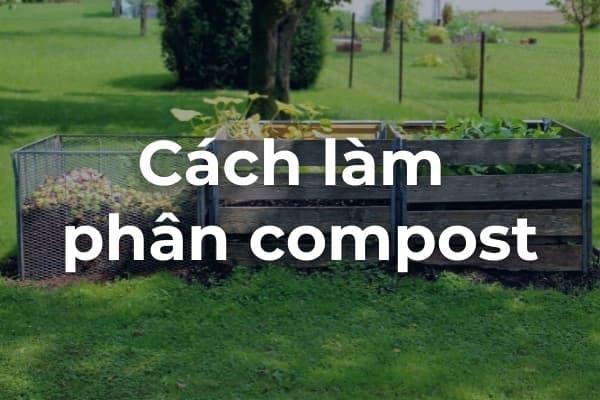 Cách làm phân compost