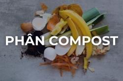 Khái niệm ủ phân compost là gì: Quy trình ủ phân hữu cơ